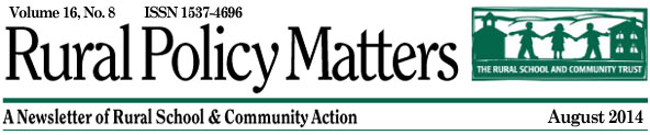 Rural Policy Matters, August 2014: A Newsletter of Rural School and Community Action